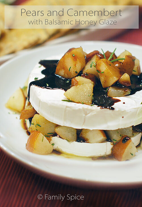 Pears and Camembert with Balsamic-Honey Glaze by FamilySpice.com