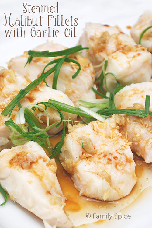 Chinese Recipes: Steamed Halibut Fillets with Garlic Oil