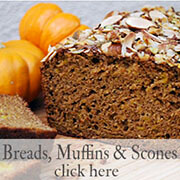 Bread, Muffins & Scone Recipes Click Here