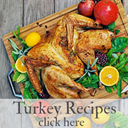 Turkey Recipes Click Here
