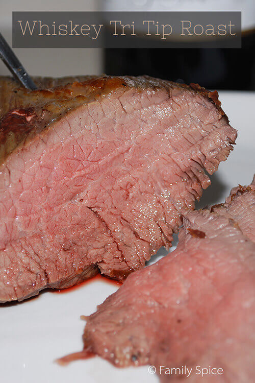 Whiskey Tri Tip Roast by FamilySpice.com