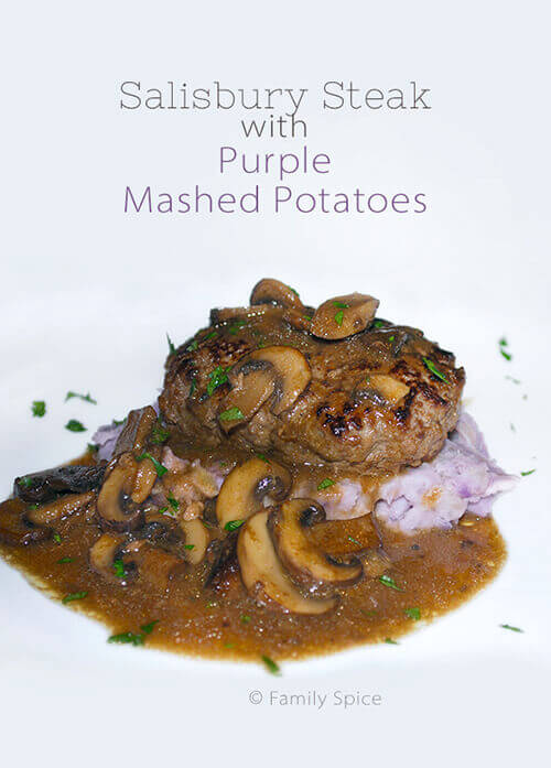 Salisbury Steak with Purple Mashed Potatoes by FamilySpice.com