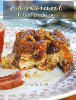 A trip back in time… Gold Rush Country | Croissant Bread Pudding