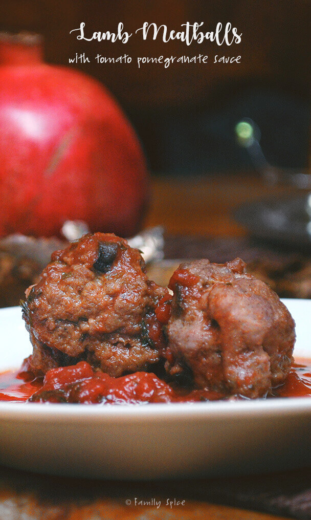 Lamb Meatballs with Tomato Pomegranate Sauce by FamilySpice.com