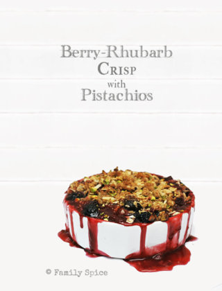 Summer Love: Berry Rhubarb Crisp with Pistachios