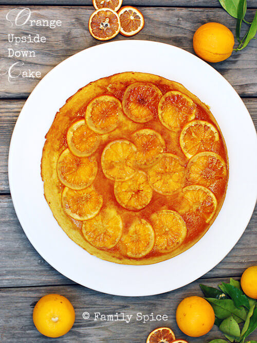 Upside-Down Orange Cake by FamilySpice.com