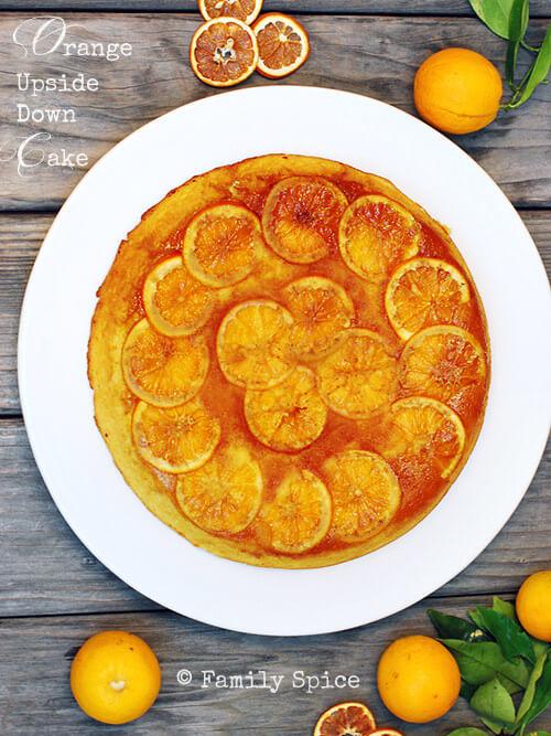 Upside Down Orange Cake by FamilySpice.com