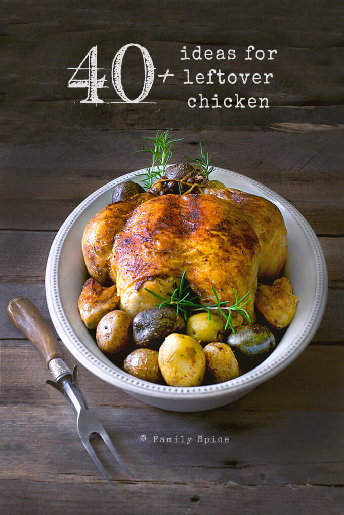What to do with leftover roast chicken by FamilySpice.com
