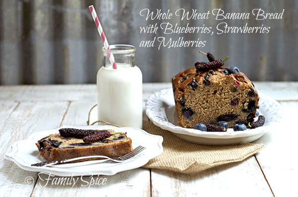 Whole Wheat Banana Bread with Blueberries, Strawberries and Mulberries by FamilySpice.com