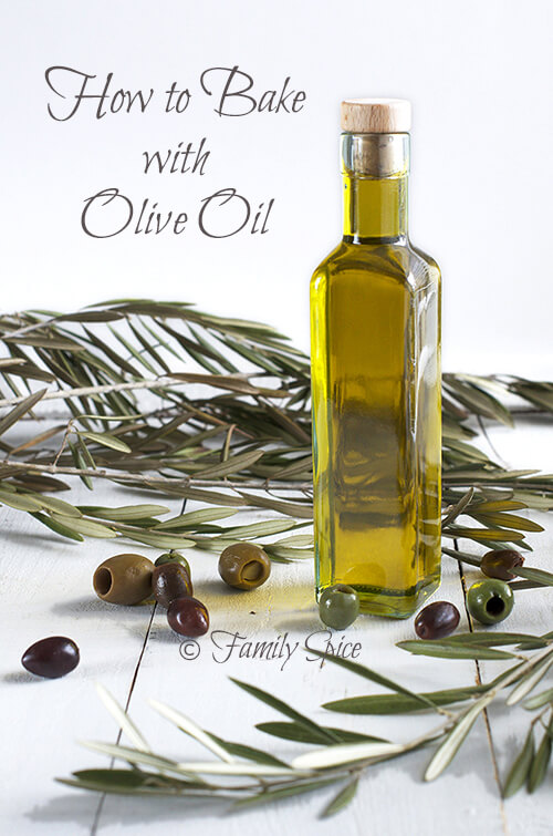 How To Bake With Olive Oil by FamilySpice.com