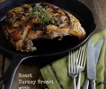 Roast Turkey Breast with Black Garlic Butter from FamilySpice.com