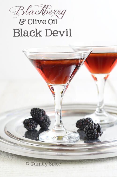 Happy Hour: Blackberry Black Devil with Olive Oil by FamilySpice.com