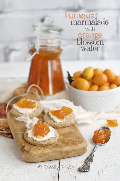 Kumquat Marmalade with Orange Blossom Water by FamilySpice.com