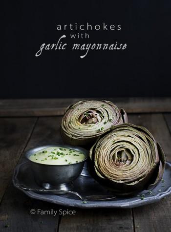 Steamed Artichokes with Garlic Mayonnaise by FamilySpice.com