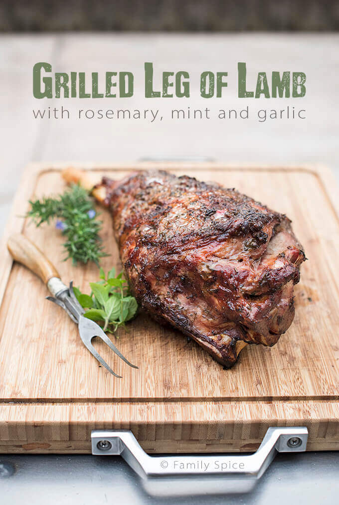 Bone-In Grilled Leg of Lamb with Rosemary, Mint and Garlic by Family Spice.com