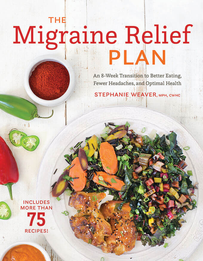 "Review of ""The Migraine Relief Plan—An 8-Week Transition to Better Eating, Fewer Headaches, and Optimal Health"" by Stephanie Weaver, MPH, CWHC. Featured on FamilySpice.com"