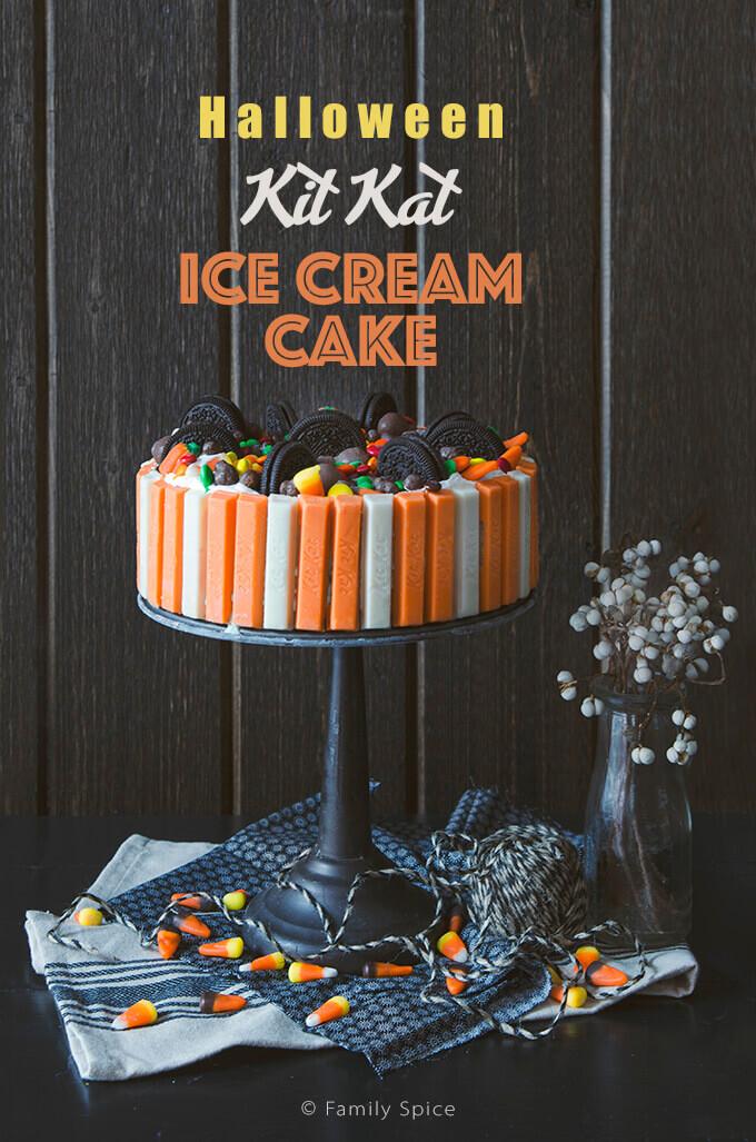 Halloween Kit Kat Ice Cream Cake by FamilySpice.com