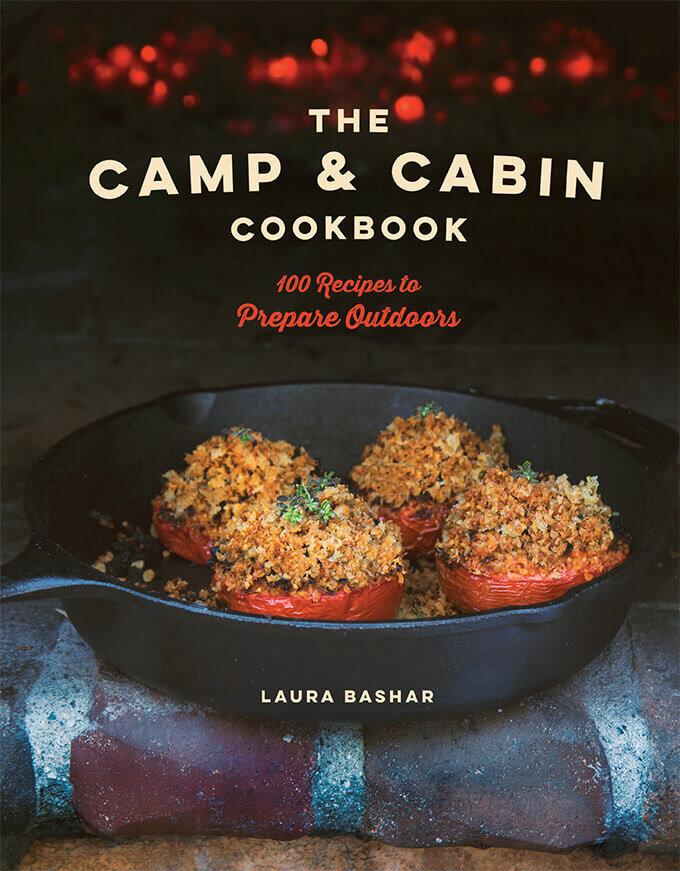 The Camp and Cabin Cookbook (Countryman Press) by Laura Bashar | FamilySpice.com to be released May 2018