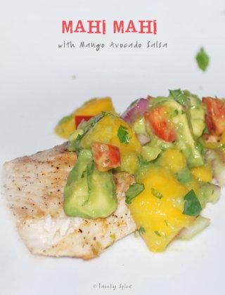 Mahi Mahi with Mango Avocado Salsa by FamilySpice.com