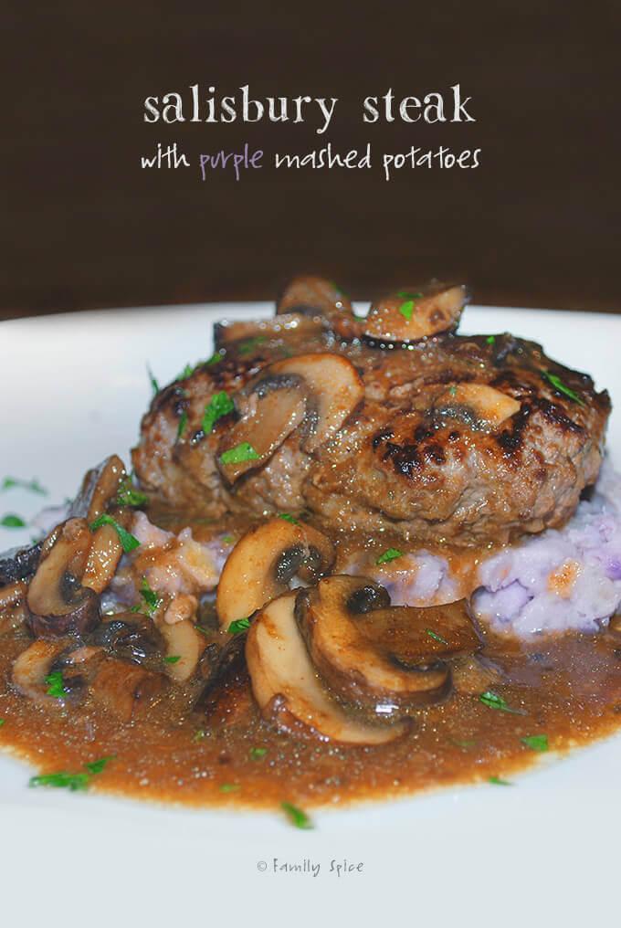 Salisbury Steak with Purple Mashed Potatoes by FamilySpice.com