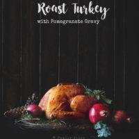 Pomegranate Turkey with Pomegranate Gravy