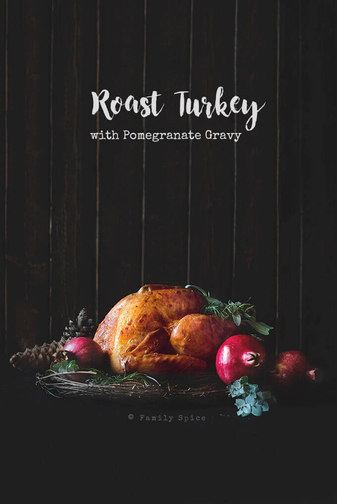 Roast Pomegranate Turkey with Pomegranate Gravy by FamilySpice.com