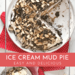 Pinterest image for ice cream mud pie by FamilySpice.com