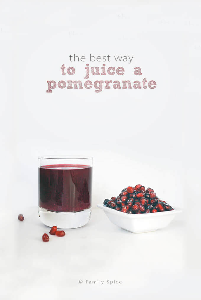 The Best Way to Juice a Pomegranate