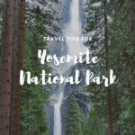 Yosemite Travel TIps featuring Yosemite Falls by FamilySpice.com