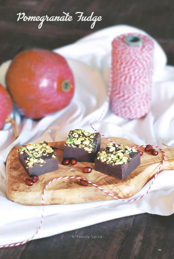 Pomegranate Fudge with Pistachios by FamilySpice.com