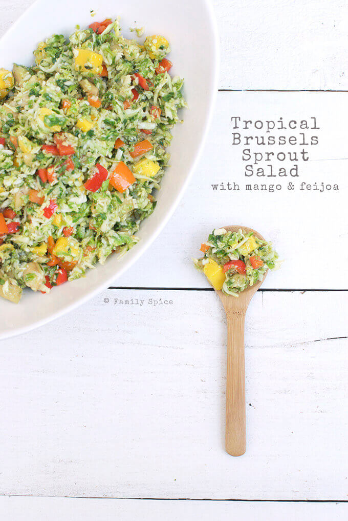 Tropical Brussels Sprout Salad with Mango and Feijoa (Pineapple Guava) by FamilySpice.com