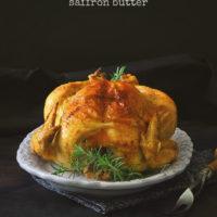 Roast Chicken with Saffron Butter