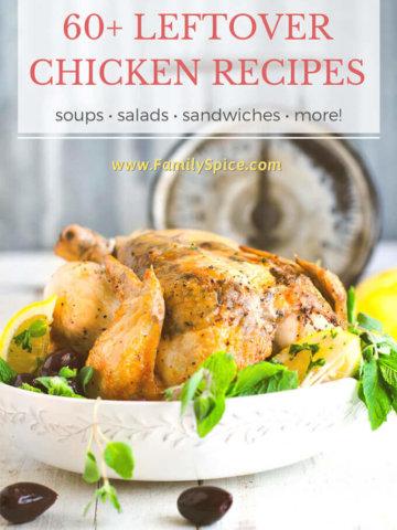 60+ Leftover Chicken Recipes by FamilySpice.com
