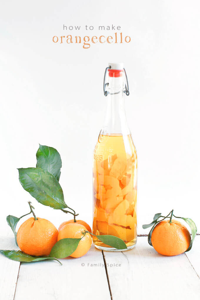 How to Make Orangecello and Orange Infused Vodka by FamilySpice.com