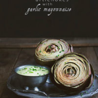 Steamed Artichokes with Garlic Mayonnaise