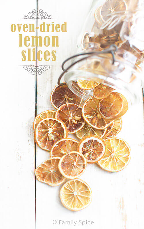 Oven Dried Lemon Slices - No Dehydrator Needed! by FamilySpice.com