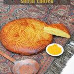 Azerbaijani Sweet Milk Bread (Shirin Chorek) recipe from Pomegranates & Saffron Cookbook -- FamilySpice.com