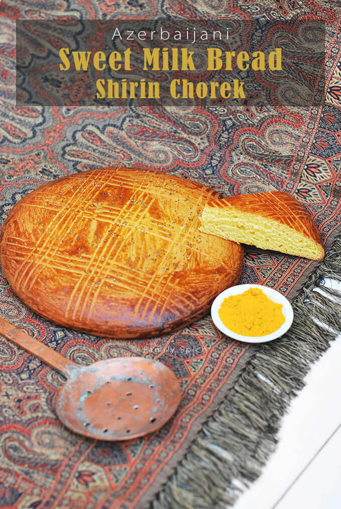 Azerbaijani Sweet Milk Bread (Shirin Chorek) recipe from Pomegranates & Saffron Cookbook -- FamilySpice.com