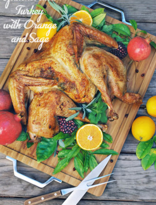 Spatchcocked Turkey with Orange and Sage for your Holiday Table