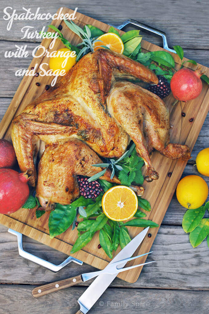 Orange and Sage Spatchcocked (Butterflied) Turkey by FamilySpice.com