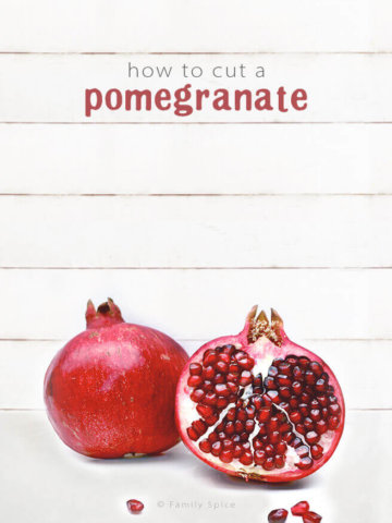 How to cut a pomegranate and seed it by FamilySpice.com