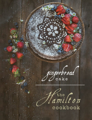 The Hamilton Cookbook Gingerbread Cake