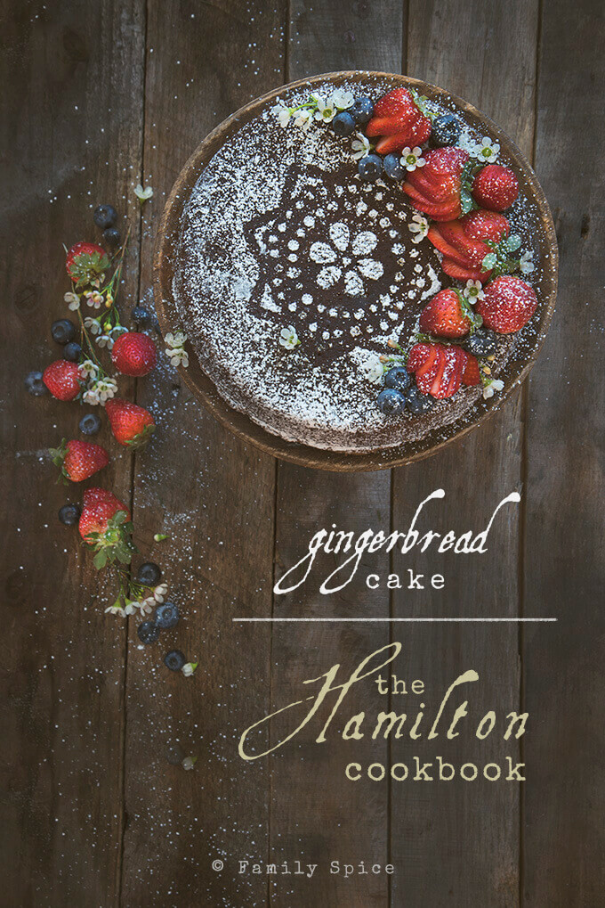 If you like to mix some culinary history with your meals, than you will love The Hamilton Cookbook Gingerbread Cake. -- FamilySpice.com
