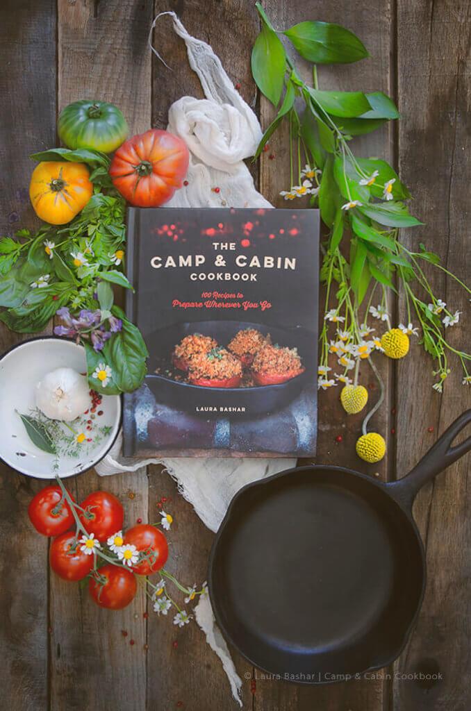 The Camp & Cabin Cookbook: 100 Recipes to Prepare Wherever You Go by Laura Bashar of FamilySpice.com
