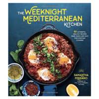 The Weeknight Mediterranean Kitchen by Samantha Ferraro