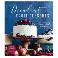 Decadent Fruit Desserts by Jackie Bruchez