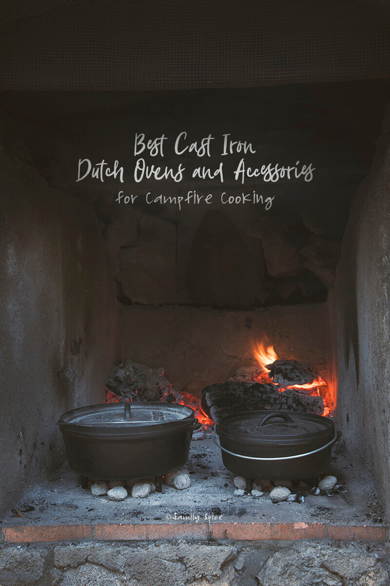 Best Cast Iron Dutch Ovens and Accessories for Campfire Cooking by FamilySpice.com